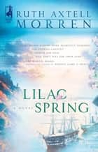 Lilac Spring ebook by Ruth Axtell Morren