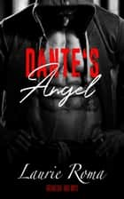 Dante's Angel - Breakers' Bad Boys, #3 ebook by
