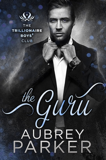 Trillionaire Boys' Club: The Guru ebook by Aubrey Parker