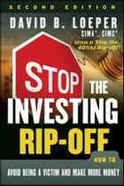 Stop the Investing Rip-off ebook by David B. Loeper