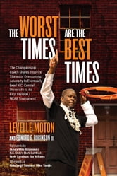 The Worst Times Are the Best Times ebook by LeVelle Moton,Edward G Robinson III