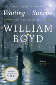 Waiting for Sunrise - A Novel ebook by William Boyd