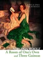 A Room of One's Own and Three Guineas (Collins Classics) ebook by Virginia Woolf