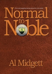 Normal to Noble - A fun and engaging startup manual for non-profits ebook by Midgett