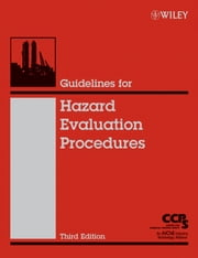 Guidelines for Hazard Evaluation Procedures ebook by CCPS (Center for Chemical Process Safety)