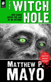 THE WITCH HOLE ebook by Matthew P. Mayo