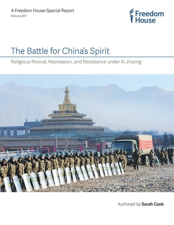 The Battle for China's Spirit - Religious Revival, Repression, and Resistance under Xi Jinping ebook by Sarah Cook