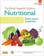 The Dental Hygienist's Guide to Nutritional Care ebook by Cynthia A. Stegeman,Judi Ratliff Davis