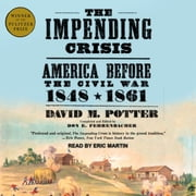 The Impending Crisis - America Before the Civil War: 1848-1861 audiobook by David M. Potter