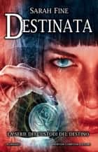 Destinata ebook by Sarah Fine
