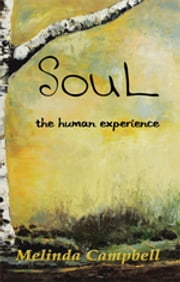 SouL - The human experience ebook by Melinda Campbell