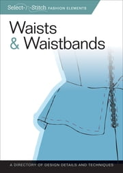 Waists & Waistbands - A Directory of Design Details and Techniques ebook by Mindy Kinsey