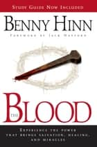 The Blood Study Guide - Experience the Power to Transform You ebook by Benny Hinn