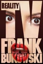 Reality TV ebook by Frank Bukowski