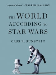 The World According to Star Wars ebook by Cass R. Sunstein