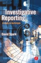 Investigative Reporting ebook by David Spark