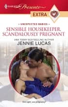 Sensible Housekeeper, Scandalously Pregnant ebook by Jennie Lucas