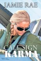 Call Sign Karma ebook by Jamie Rae