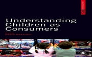 Understanding Children as Consumers ebook by Dr David W Marshall