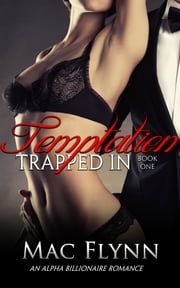 Trapped In Temptation #1 ebook by Mac Flynn