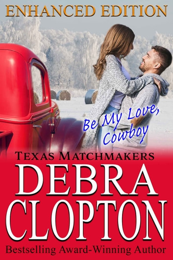 BE MY LOVE, COWBOY Enhanced Edition ebook by Debra Clopton