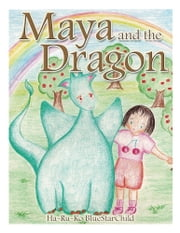 Maya and the Dragon ebook by Haruko Sasaki