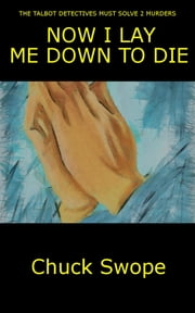 Now I Lay Me Down To Die ebook by Chuck Swope