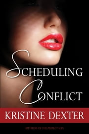 Scheduling Conflict ebook by Kristine Dexter