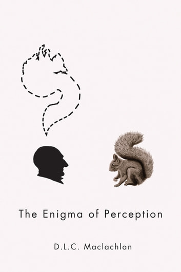 The Enigma of Perception ebook by D.L.C. Maclachlan