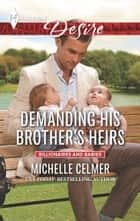 Demanding His Brother's Heirs ebook by Michelle Celmer