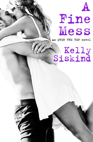 A Fine Mess ebook by Kelly Siskind