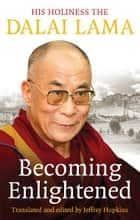 Becoming Enlightened ebook by Dalai Lama