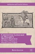 Contested Language in Malory's Morte Darthur ebook by R. Lexton