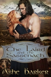 The Laird and the Sassenach ebook by Ashe Barker