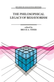 The Philosophical Legacy of Behaviorism ebook by Bruce Thyer