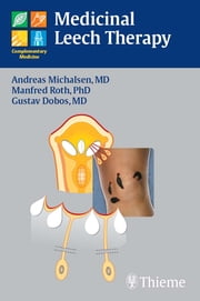 Medicinal Leech Therapy ebook by Andreas Michalsen,Manfred Roth,Gustav J. Dobos