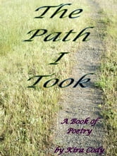 The Path I Took ebook by Kira Cody