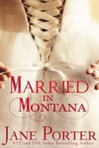 Married in Montana ebook by Jane Porter