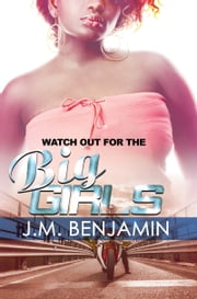 Watch Out for the Big Girls ebook by J.M. Benjamin