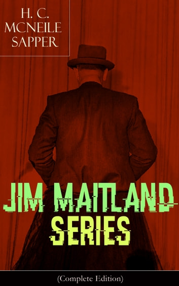 JIM MAITLAND SERIES (Complete Edition) - Adventure Classics: The Travels of Jim Maitland & The Island of Terror ebook by H. C. McNeile / Sapper