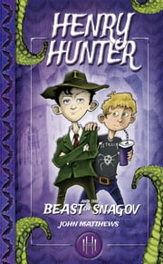 Henry Hunter and the Beast of Snagov - Henry Hunter Series #1 ebook by John  Matthews