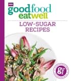 Good Food Eat Well: Low-Sugar Recipes ebook by BBC Digital