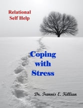 Coping with Stress: Relational Self Help Series ebook by Trennis Killian