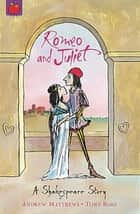 Romeo And Juliet - Shakespeare Stories for Children ebook by Tony Ross, Andrew Matthews