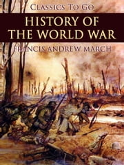 History of the World War ebook by Francis Andrew March
