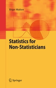 Statistics for Non-Statisticians ebook by Birger Madsen