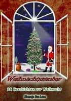 Weihnachtszauber - 24 Geschichten zur Weihnacht ebook by Siemaja Sue Lane, Bettina Peters, Torsten Peters,...