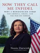 Now They Call Me Infidel ebook by Nonie Darwish