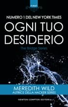 Ogni tuo desiderio eBook by Meredith Wild