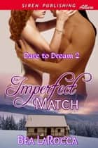 An Imperfect Match ebook by Bea LaRocca